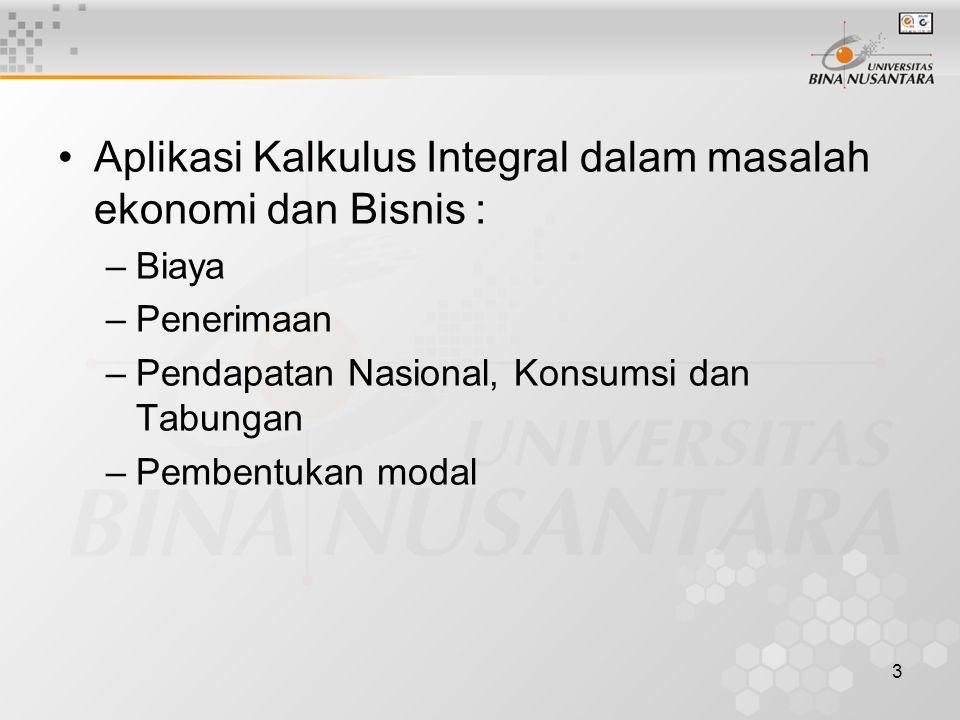 Aplikasi Kalkulus Integral dalam masalah ekonomi dan Bisnis :