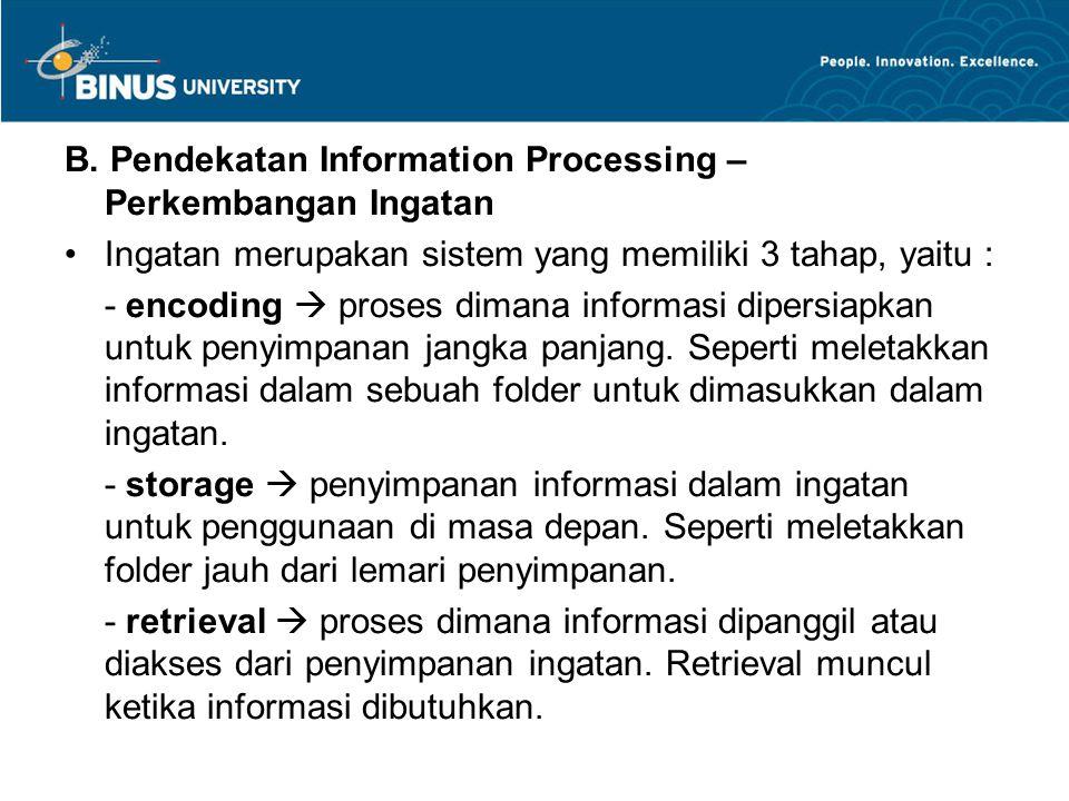 B. Pendekatan Information Processing – Perkembangan Ingatan