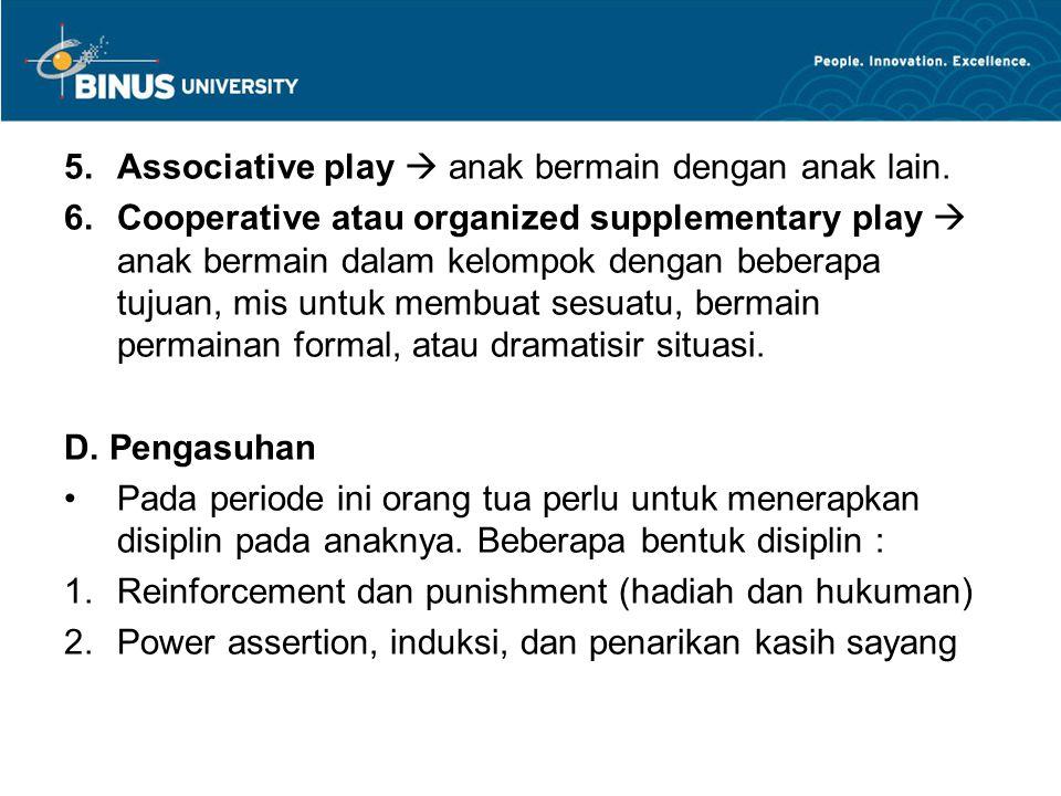 Associative play  anak bermain dengan anak lain.