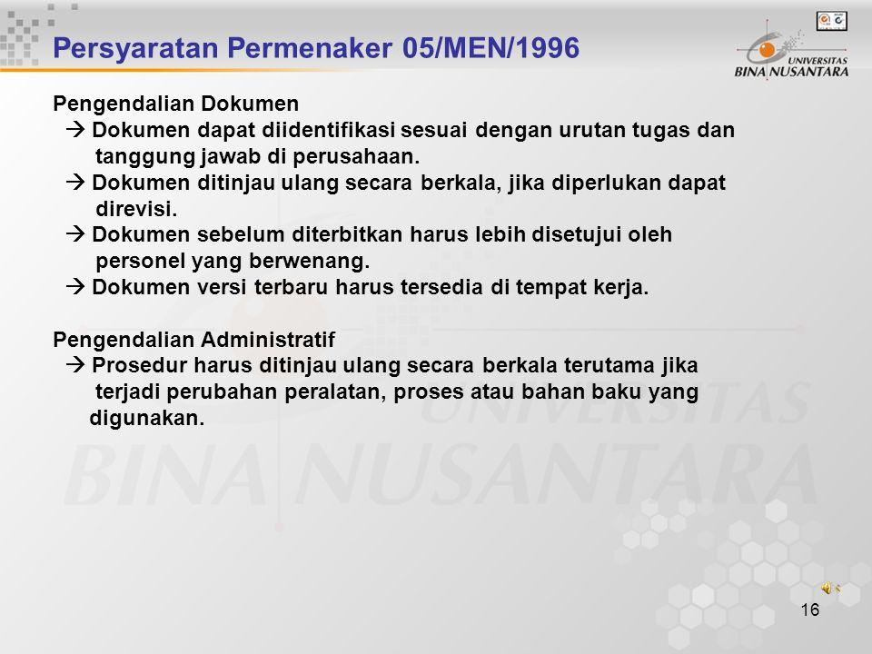 Persyaratan Permenaker 05/MEN/1996 Pengendalian Dokumen  Dokumen dapat diidentifikasi sesuai dengan urutan tugas dan tanggung jawab di perusahaan.