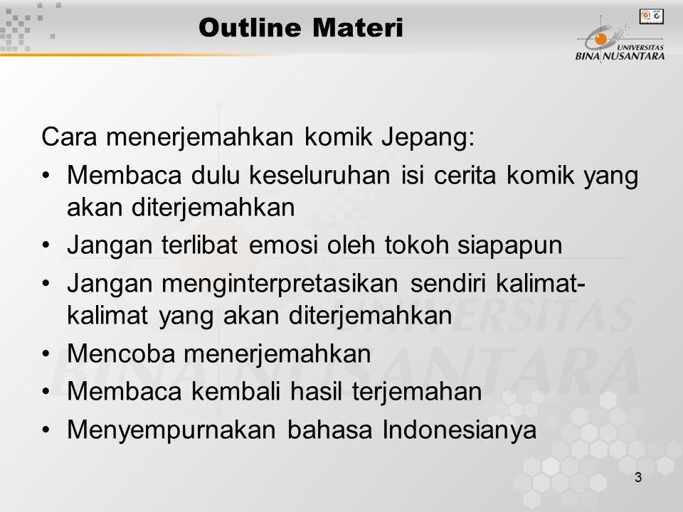 Outline Materi Cara menerjemahkan komik Jepang: Membaca dulu keseluruhan isi cerita komik yang akan diterjemahkan.