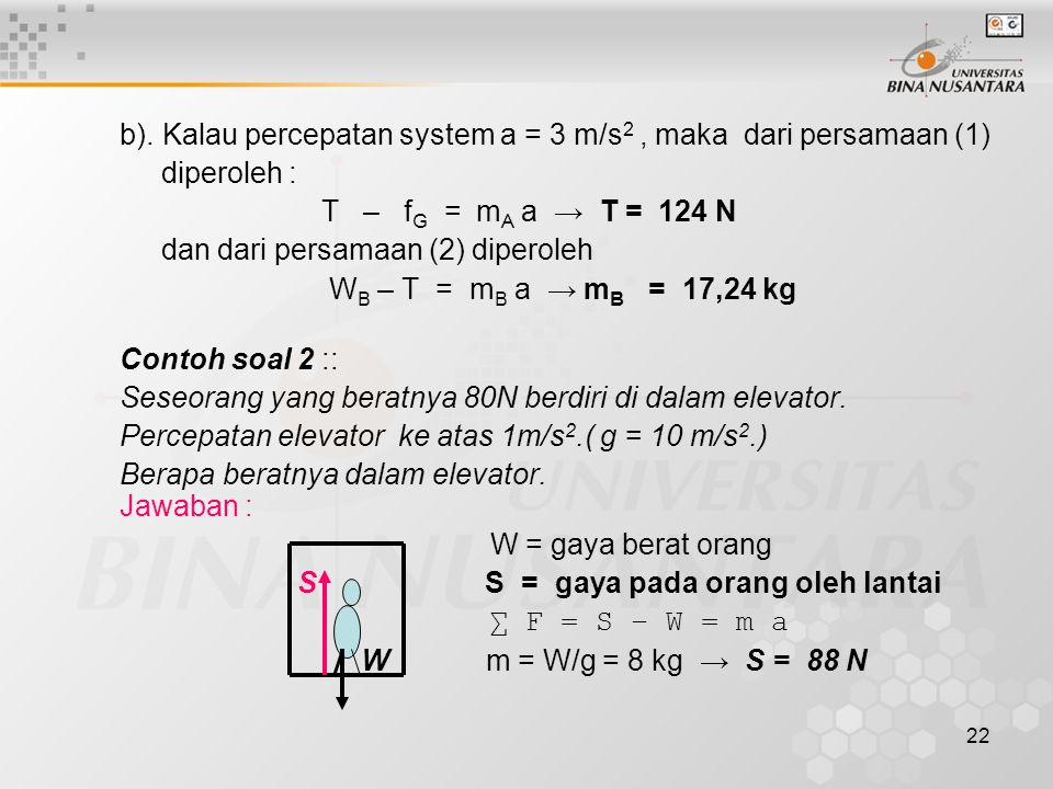b). Kalau percepatan system a = 3 m/s2 , maka dari persamaan (1)