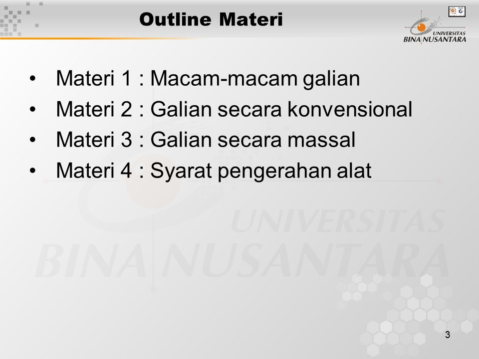Materi 1 : Macam-macam galian Materi 2 : Galian secara konvensional