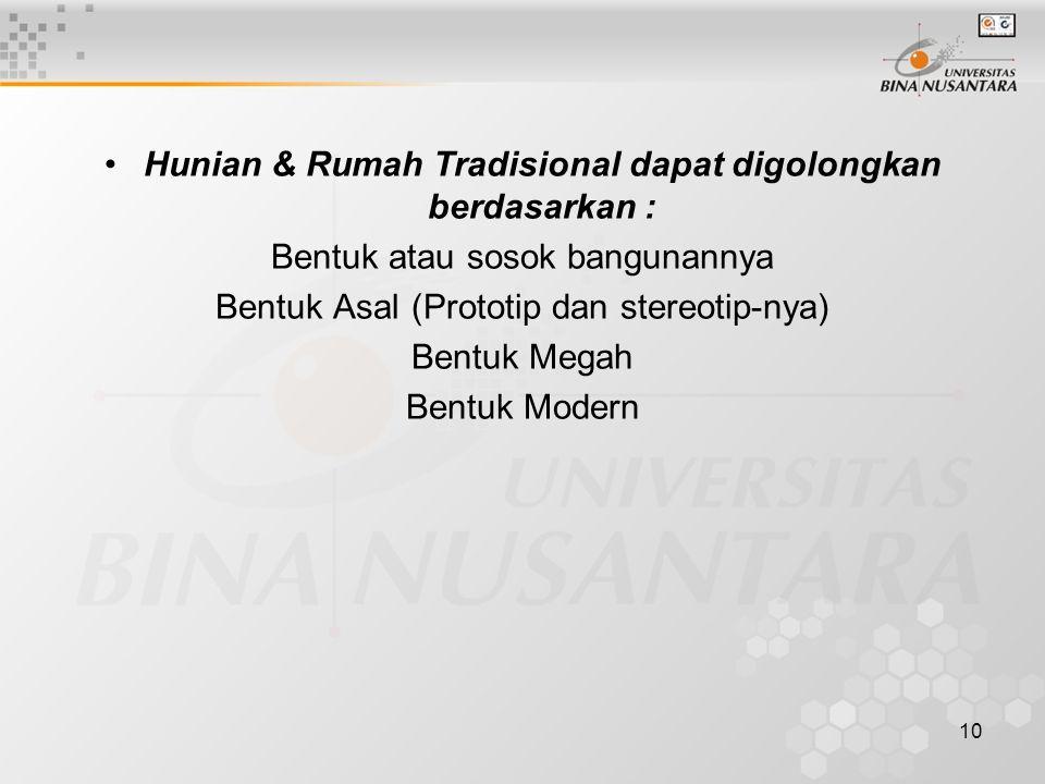 Hunian & Rumah Tradisional dapat digolongkan berdasarkan :