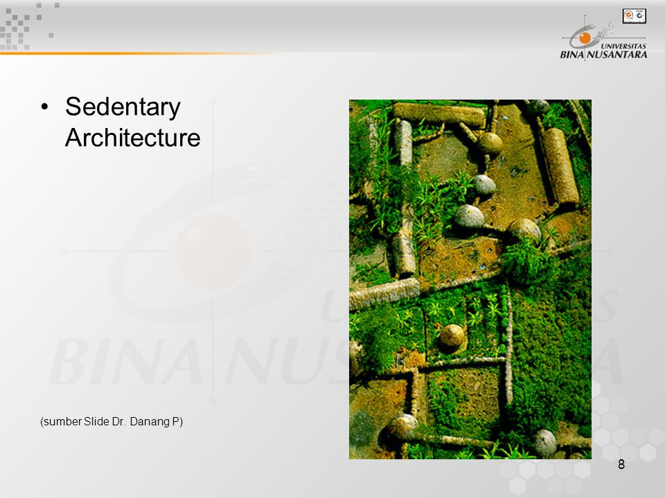Sedentary Architecture