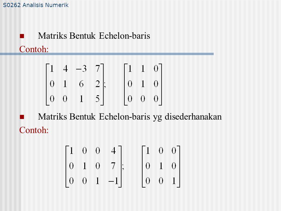 Matriks Bentuk Echelon-baris Contoh: