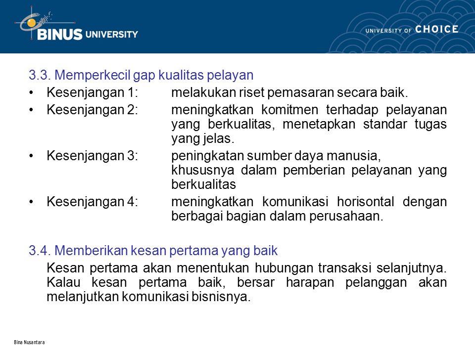3.3. Memperkecil gap kualitas pelayan