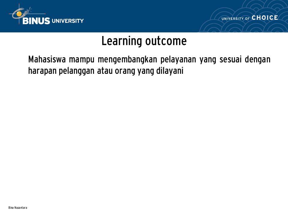 Learning outcome Mahasiswa mampu mengembangkan pelayanan yang sesuai dengan harapan pelanggan atau orang yang dilayani.