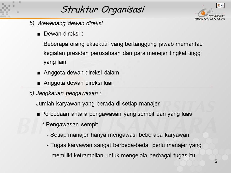 Struktur Organisasi b) Wewenang dewan direksi ■ Dewan direksi :