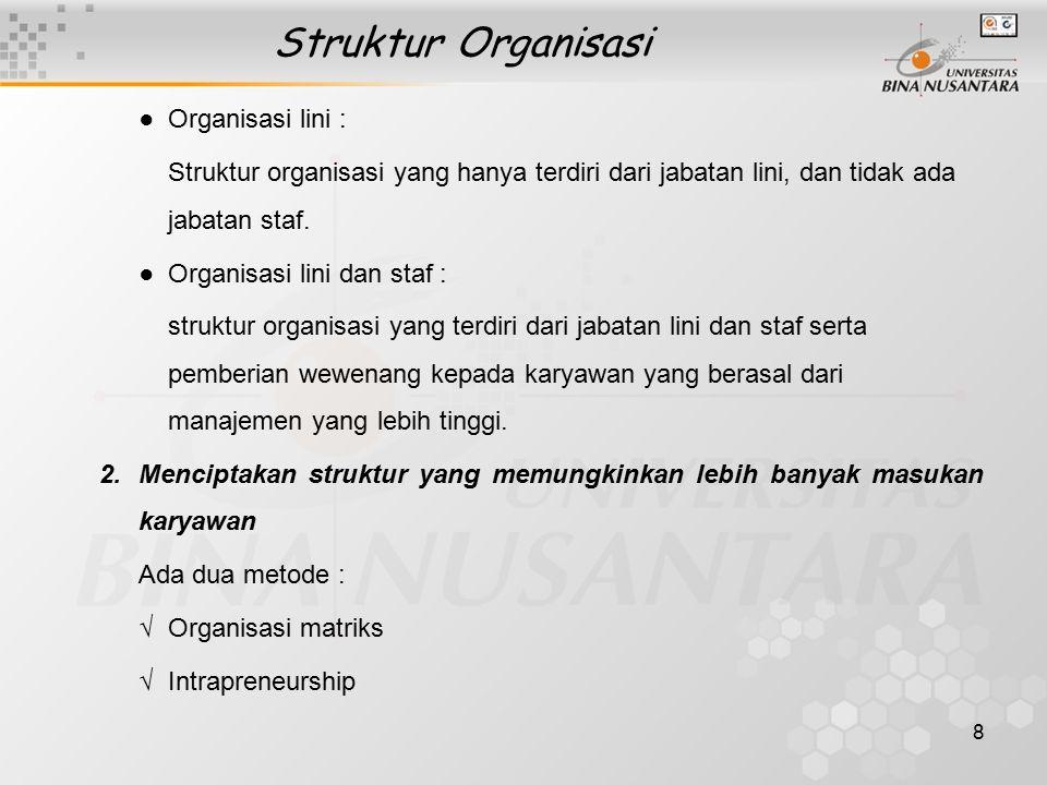 Struktur Organisasi ● Organisasi lini :