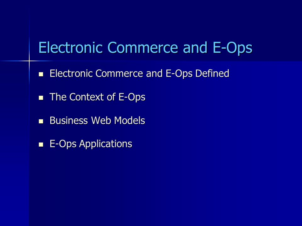 Electronic Commerce and E-Ops