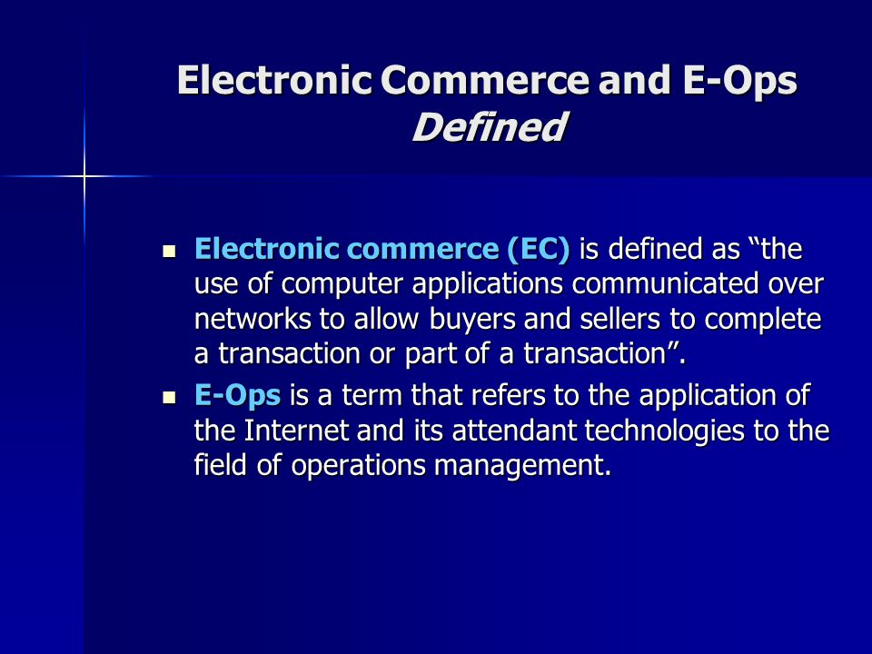 Electronic Commerce and E-Ops Defined