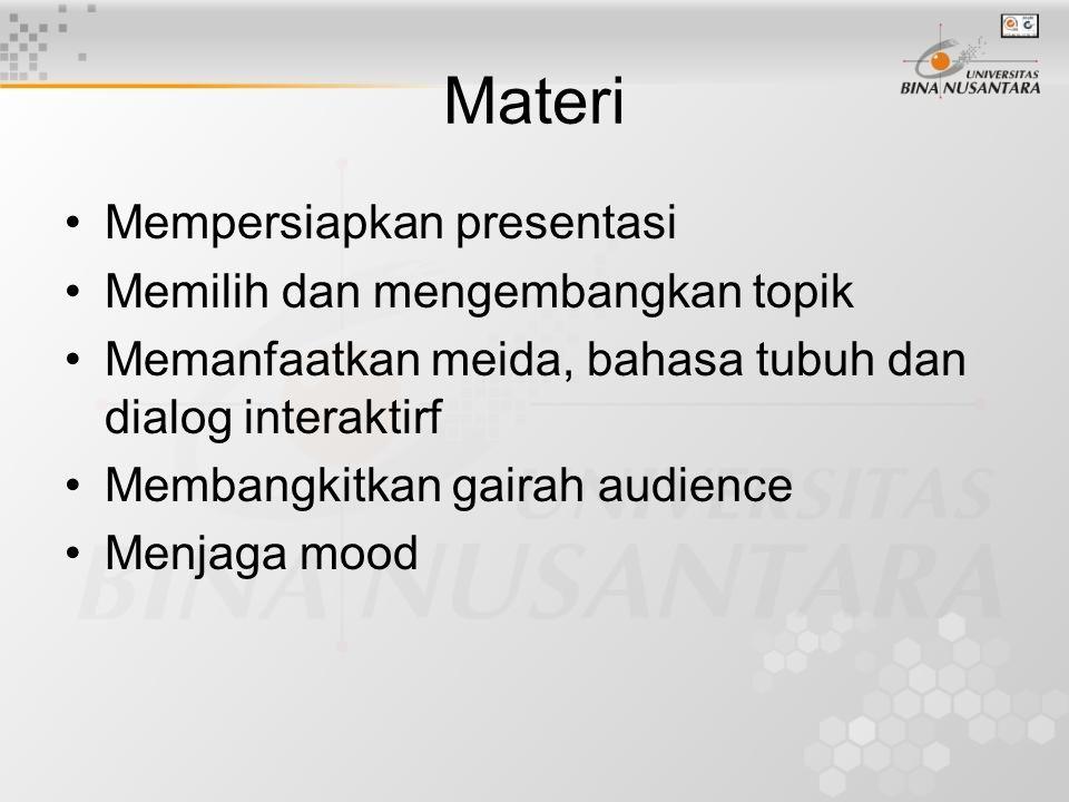 Materi Mempersiapkan presentasi Memilih dan mengembangkan topik