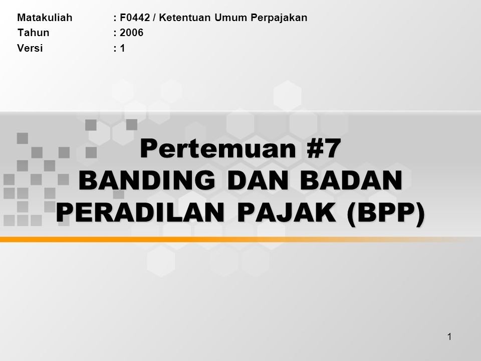 Pertemuan #7 BANDING DAN BADAN PERADILAN PAJAK (BPP)