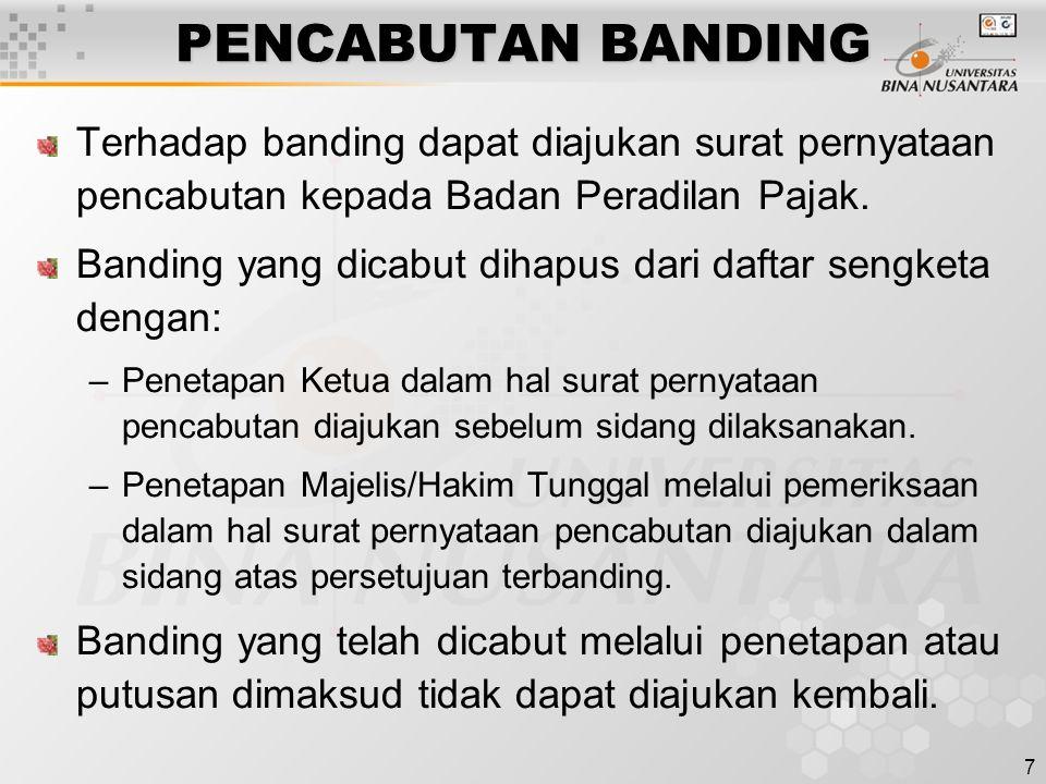 PENCABUTAN BANDING Terhadap banding dapat diajukan surat pernyataan pencabutan kepada Badan Peradilan Pajak.