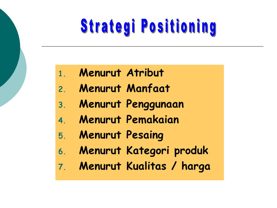 Strategi Positioning Menurut Atribut Menurut Manfaat