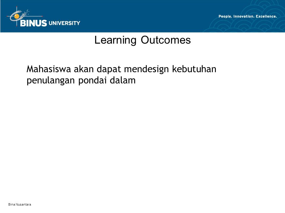 Learning Outcomes Mahasiswa akan dapat mendesign kebutuhan penulangan pondai dalam Bina Nusantara