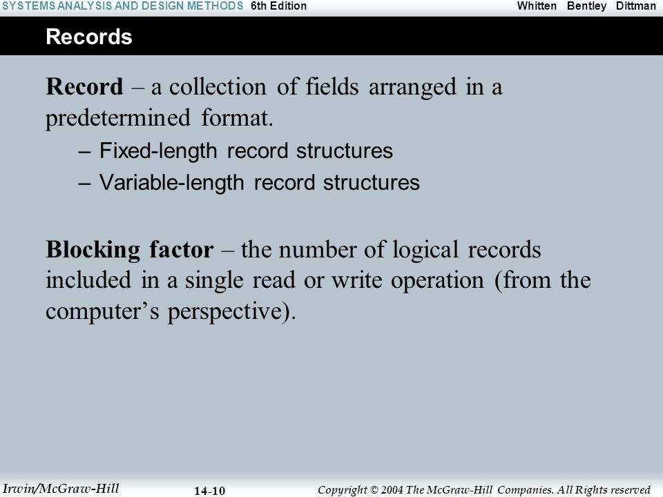 Record – a collection of fields arranged in a predetermined format.