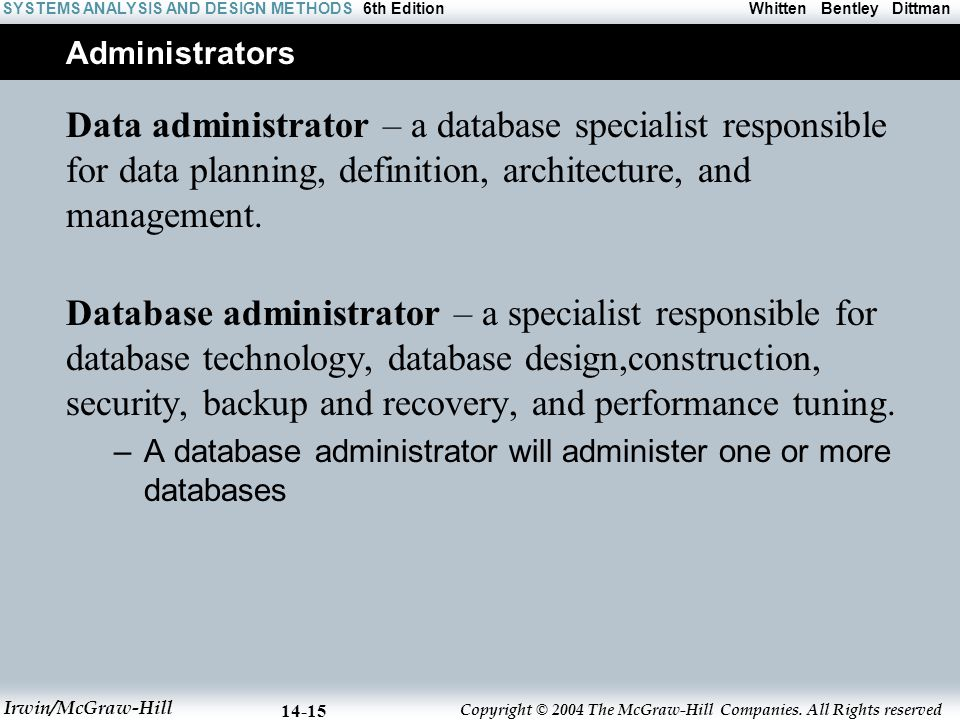 Administrators Data administrator – a database specialist responsible for data planning, definition, architecture, and management.