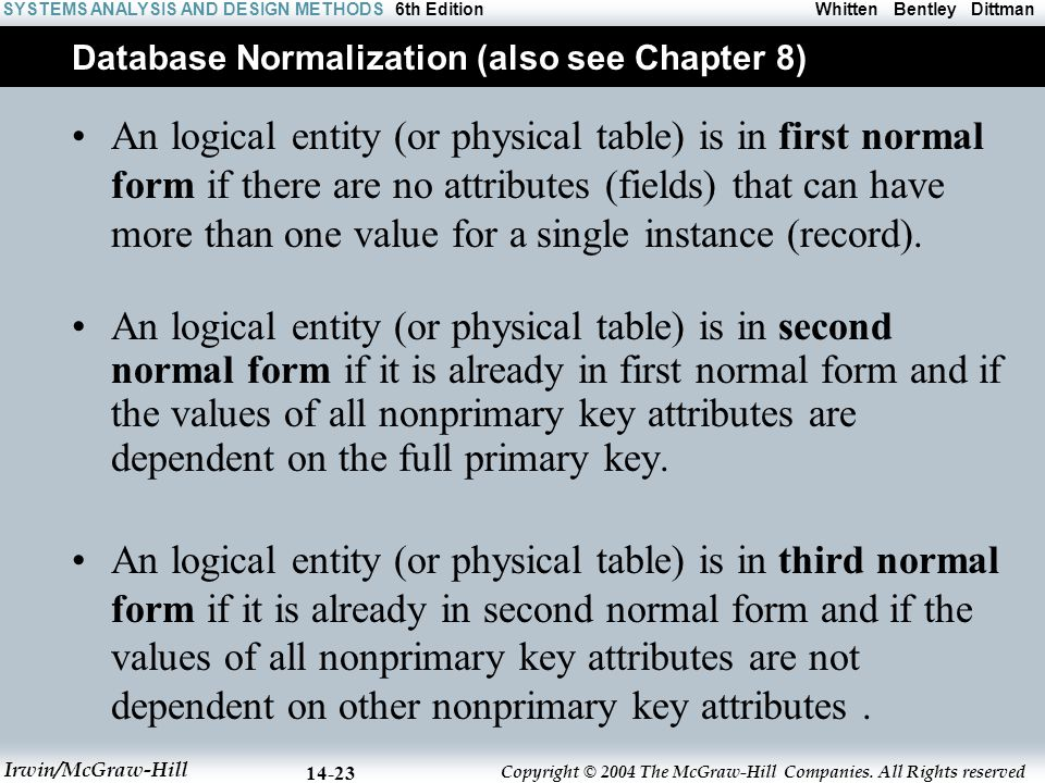 Database Normalization (also see Chapter 8)