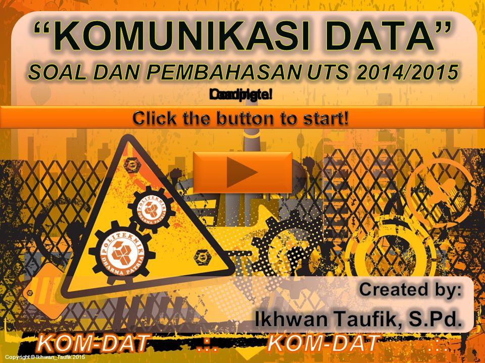 KOMUNIKASI DATA SOAL DAN PEMBAHASAN UTS 2014/2015