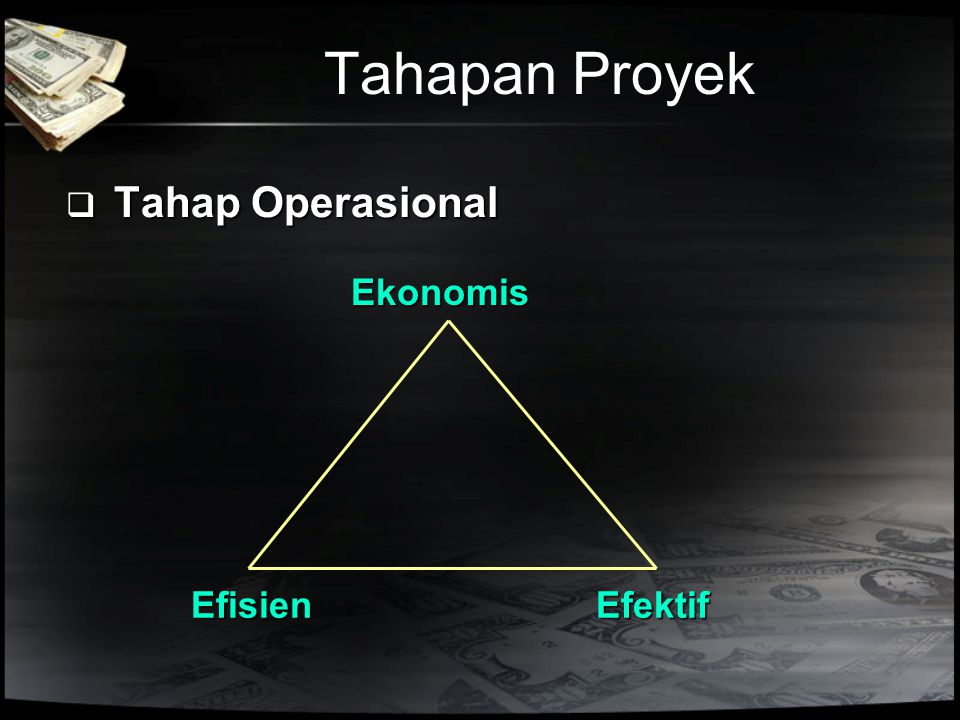 Tahapan Proyek Tahap Operasional Ekonomis Efisien Efektif