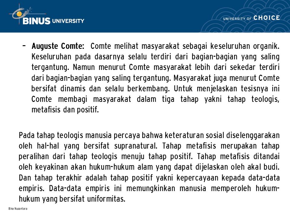 Auguste Comte: Comte melihat masyarakat sebagai keseluruhan organik