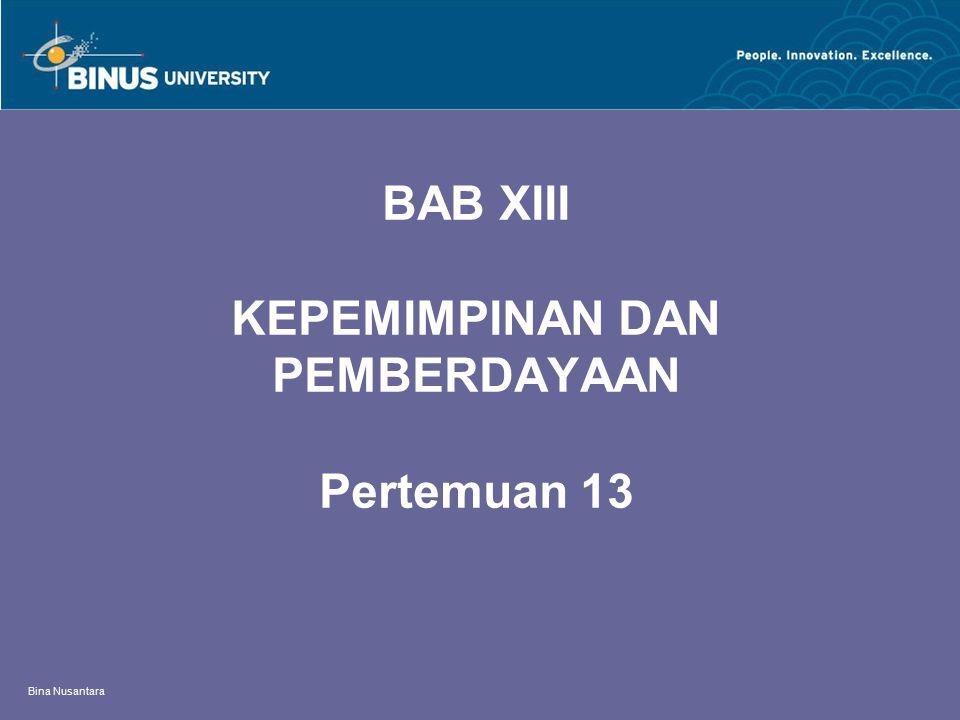BAB XIII KEPEMIMPINAN DAN PEMBERDAYAAN Pertemuan 13