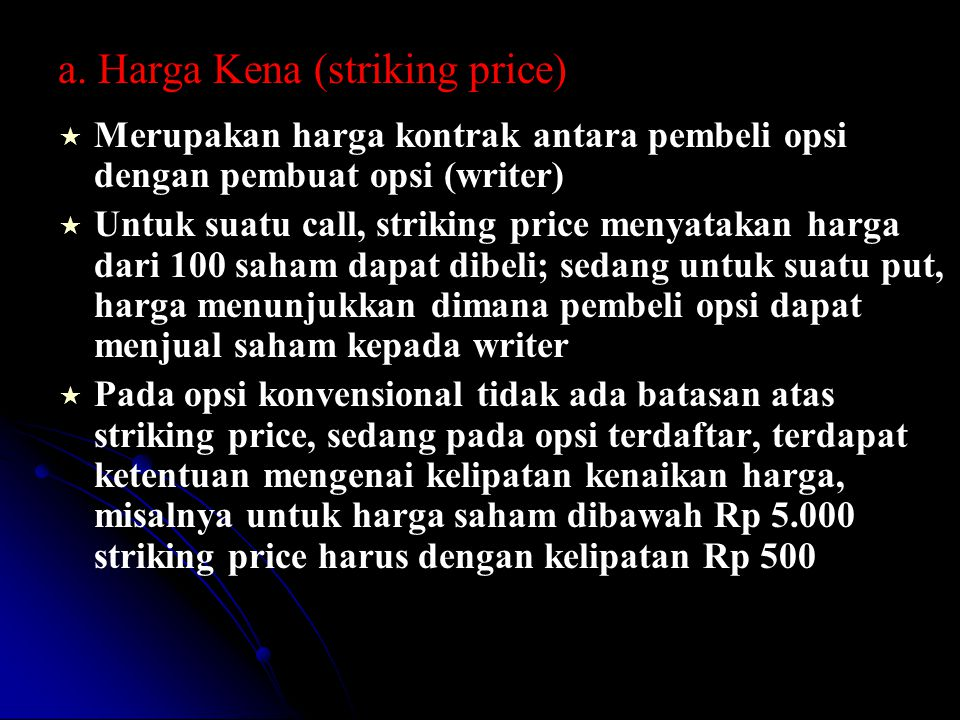 a. Harga Kena (striking price)