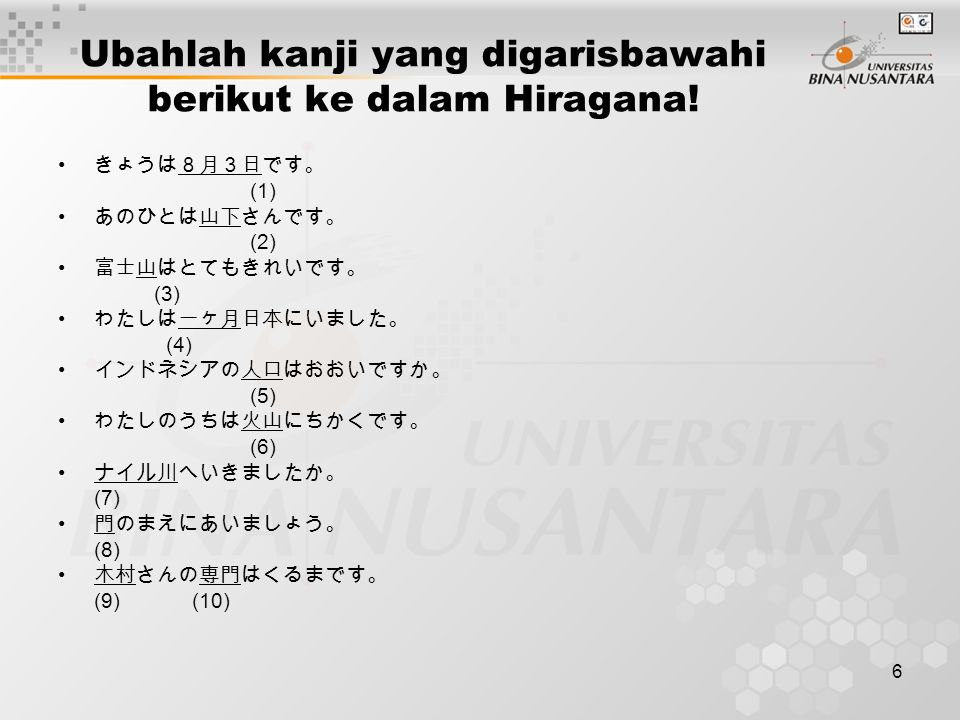 Ubahlah kanji yang digarisbawahi berikut ke dalam Hiragana!