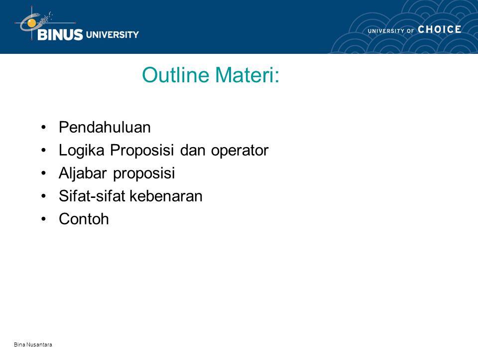 Outline Materi: Pendahuluan Logika Proposisi dan operator