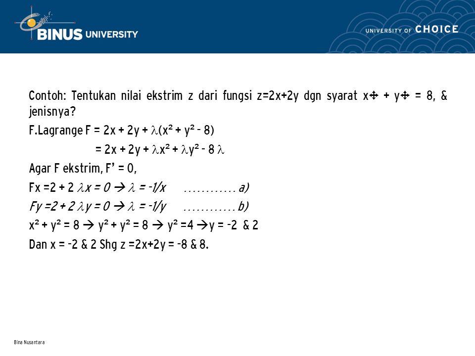 F.Lagrange F = 2x + 2y + (x² + y² - 8) = 2x + 2y + x² + y² - 8 