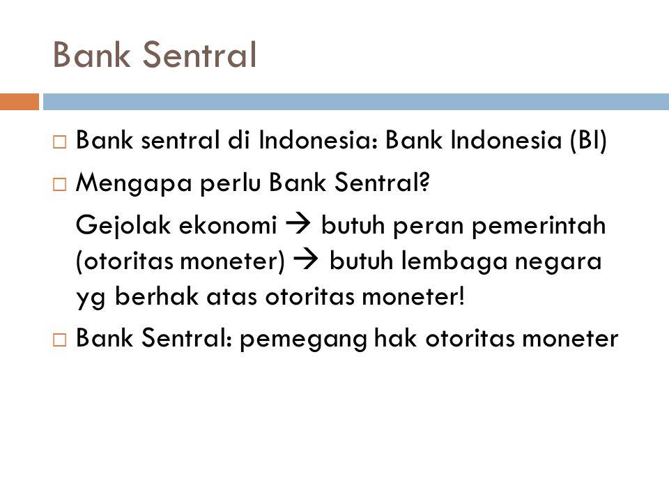 Bank Sentral Bank sentral di Indonesia: Bank Indonesia (BI)