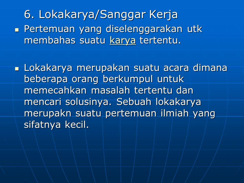 6. Lokakarya/Sanggar Kerja