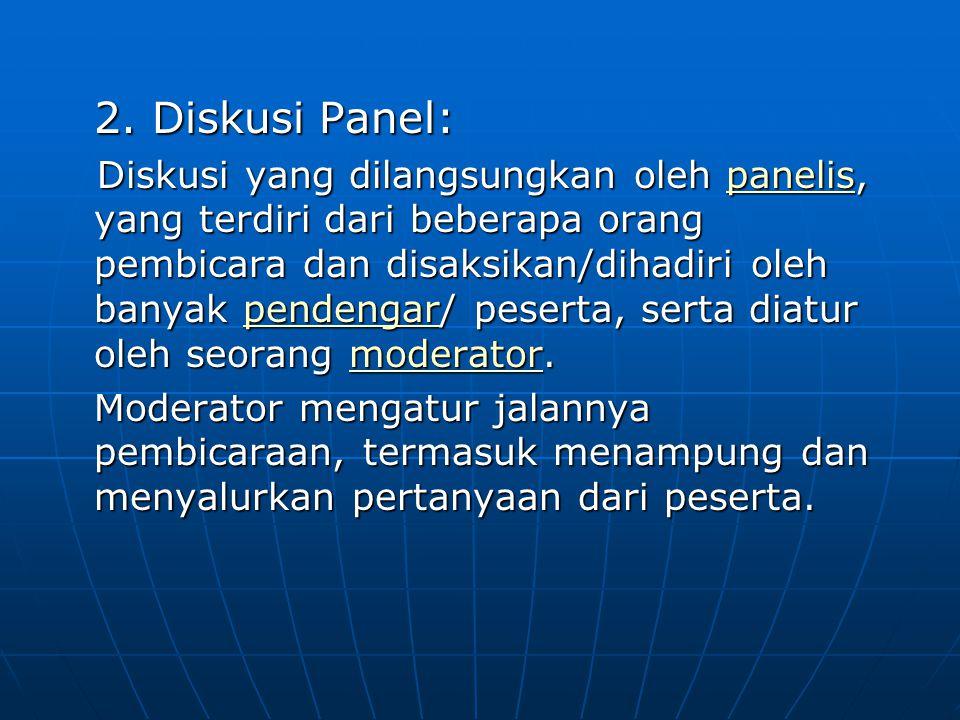 2. Diskusi Panel:
