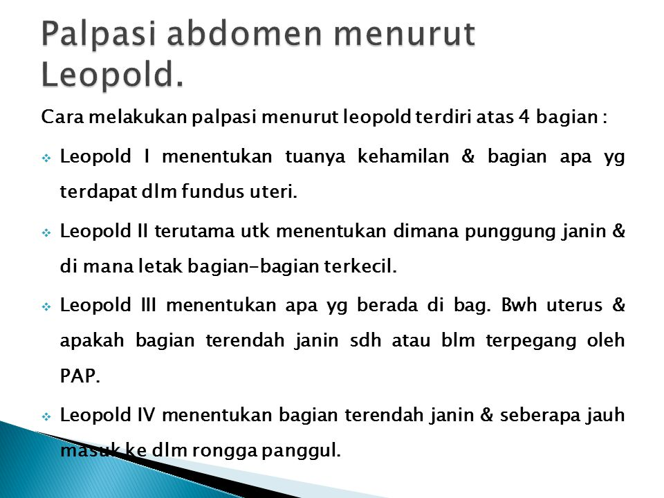 Palpasi abdomen menurut Leopold.