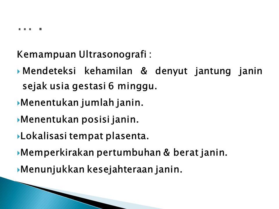 … . Kemampuan Ultrasonografi :