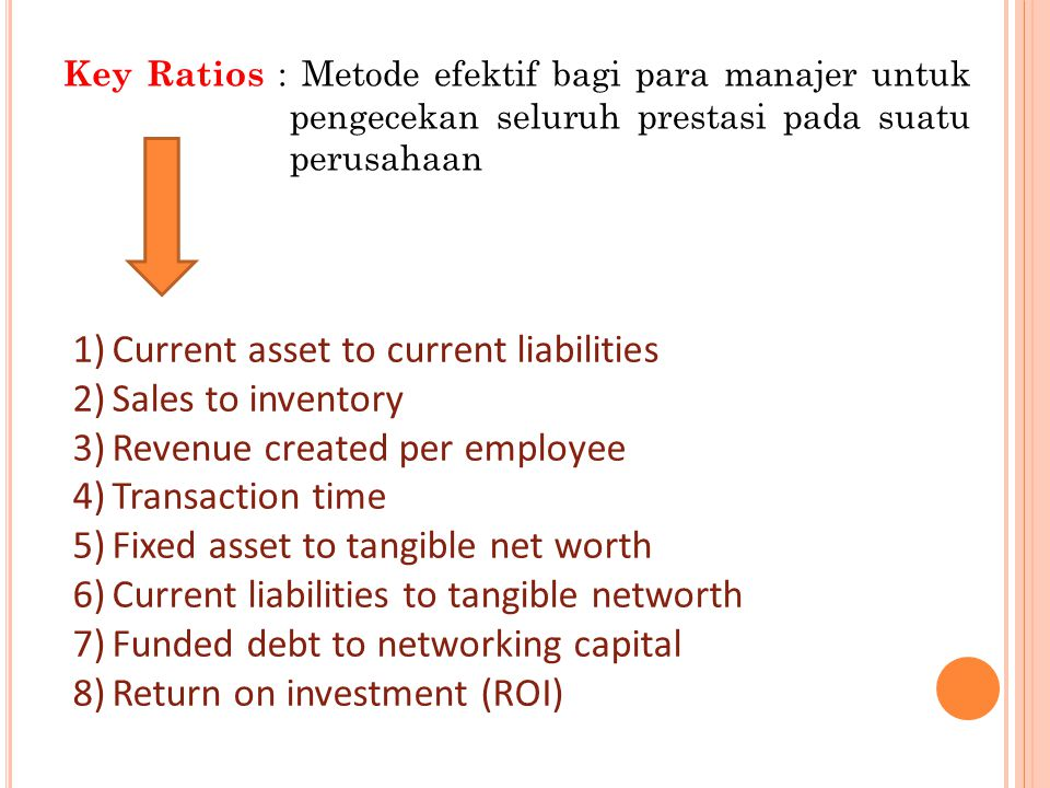Current asset to current liabilities Sales to inventory