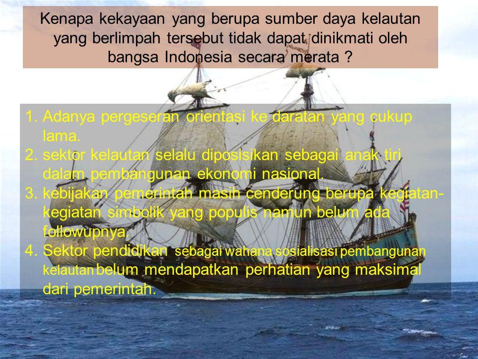 Kenapa kekayaan yang berupa sumber daya kelautan yang berlimpah tersebut tidak dapat dinikmati oleh bangsa Indonesia secara merata