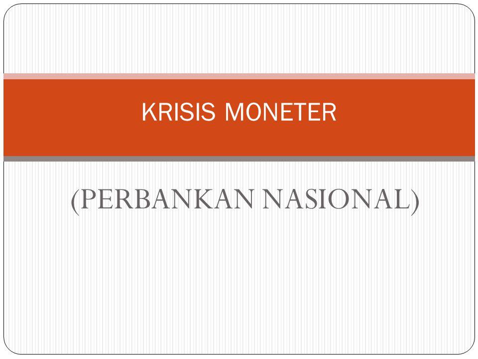 KRISIS MONETER (PERBANKAN NASIONAL)