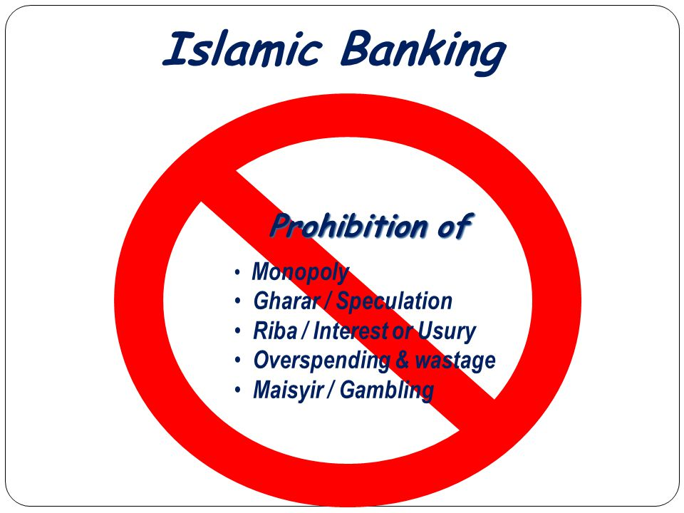 Islamic Banking Gharar / Speculation Riba / Interest or Usury