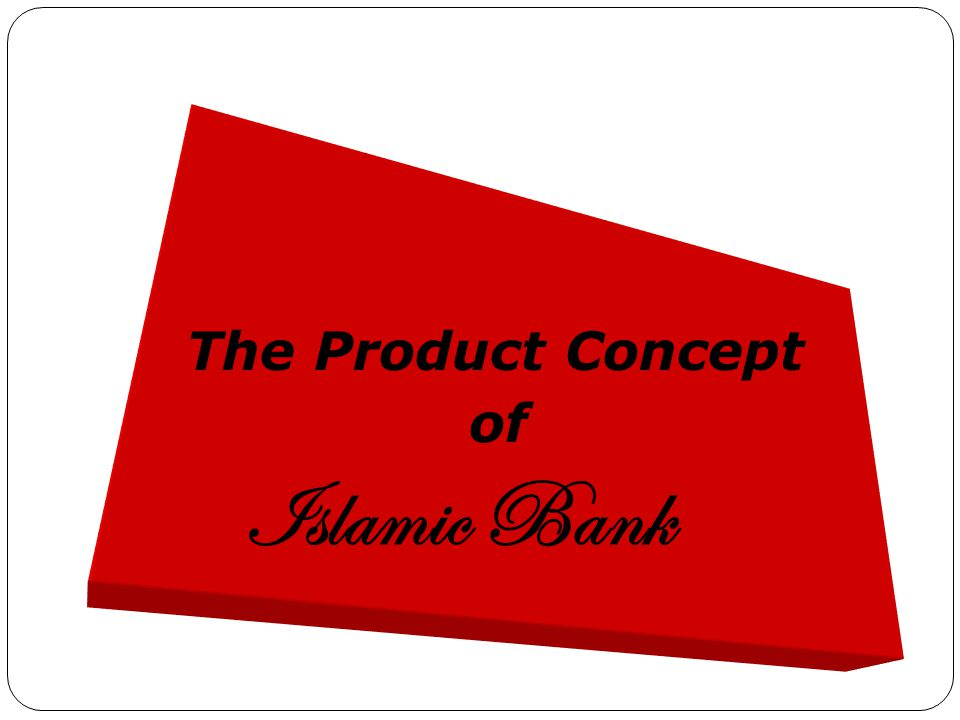 The Product Concept of Islamic Bank