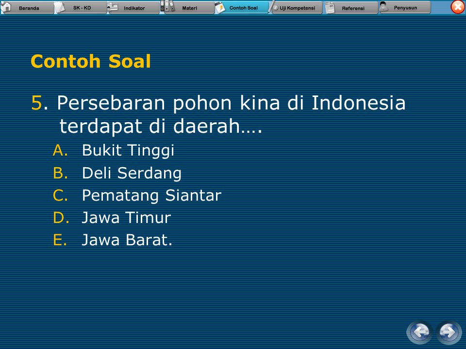 5. Persebaran pohon kina di Indonesia terdapat di daerah….