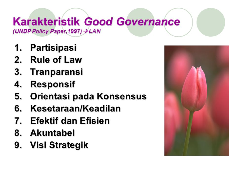 Karakteristik Good Governance (UNDP Policy Paper,1997) LAN