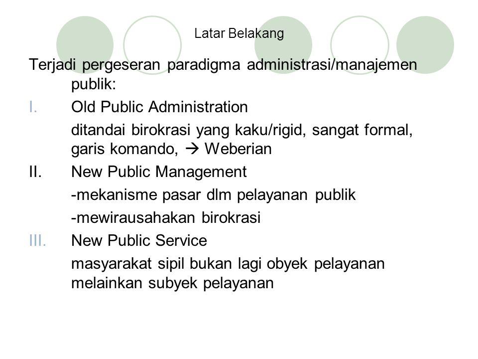 Terjadi pergeseran paradigma administrasi/manajemen publik: