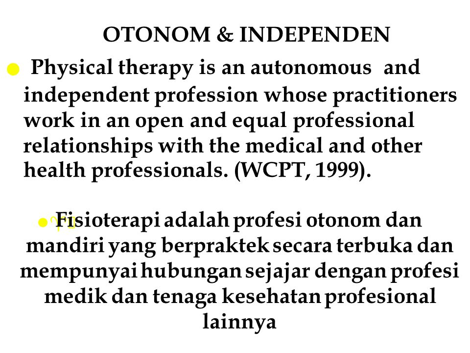 Physical therapy is an autonomous and