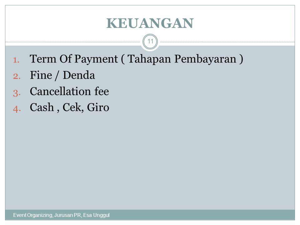 KEUANGAN Term Of Payment ( Tahapan Pembayaran ) Fine / Denda