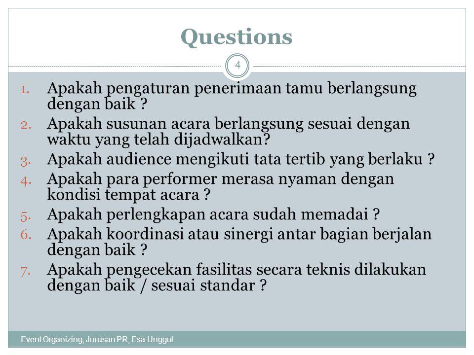 Questions Apakah pengaturan penerimaan tamu berlangsung dengan baik
