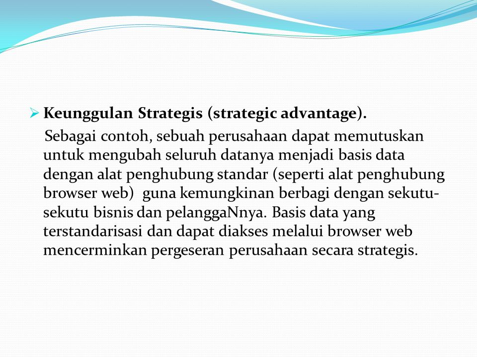 Keunggulan Strategis (strategic advantage).
