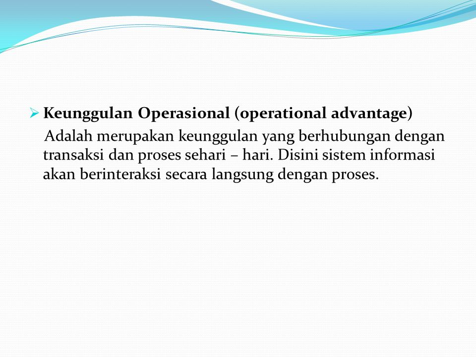 Keunggulan Operasional (operational advantage)